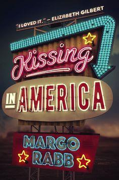 Margo Rabb - Kissing in America