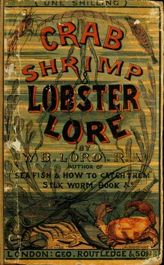 Crab, shrimp, and lobster lore, gathered amongs...