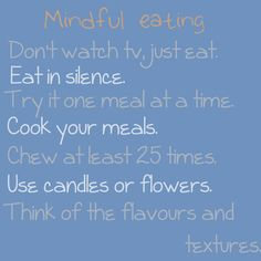 Mindful Eating. #mindfullnes    http://www.nytimes.com/2012/02/08/dining/mindful-eating-as-food-for-thought.html?pagewanted=all