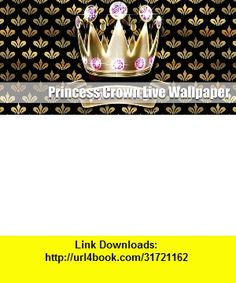 Princess Crown Live Wallpaper , Android , torrent, downloads, rapidshare, filesonic, hotfile, megaupload, fileserve