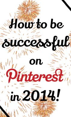 How to be successful on Pinterest in 2014 | HelloSociety Blog