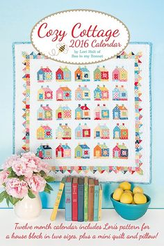 Cozy Cottage 2016 Calendar Lori Holt of Bee in my Bonnet