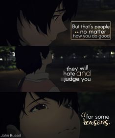 Manga Quotes, Anime Qoutes, Story Quotes, True Quotes, Terror In Resonance, Cute Anime Chibi, Anime Life, True Stories, Anime Guys