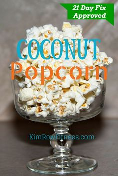 Coconut Popcorn is a great clean and healthy #dessert #recipe for the 21 Day Fix and a good treat for the kids! #21DayFix www.kimrowfitness.com
