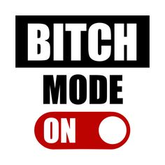 Shop BITCH MODE ON bitch mode on t-shirts designed by TTLOVE as well as other bitch mode on merchandise at TeePublic. Sign Quotes, Words Quotes, Motivational Quotes, Funny Quotes, Funny Memes, Sayings, Graffiti Lettering Fonts, Shirt Print Design, Shirt Designs