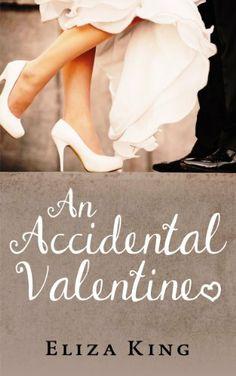 An Accidental Valentine by Eliza King, http://www.amazon.com/dp/B00IGJ1SJY/ref=cm_sw_r_pi_dp_6ywetb0PF9AQ3