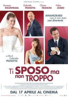Ti sposo ma non troppo, dal 17 aprile al cinema.