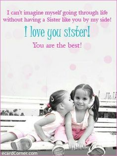 I love you sis: prisy, kristy, Brianna,noemi, and Jackie :) Little Sister Quotes, Sister Poems, Sister Quotes Funny, Sister Birthday Quotes, Happy Birthday Sister, Little Sisters, Sister Humor, Niece Quotes, Daughter Poems