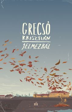 Grecsó Krisztián - Jelmezbál