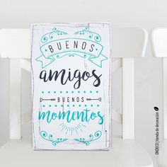 Cuadro vintage con frase hecho a mano. Buenos amigos, buenos momentos ;) Mr Wonderful, Vintage Shabby Chic, Book Quotes, Gifts For Women, Hand Lettering, Decoupage, Diy And Crafts, Clip Art, Vintage Paintings