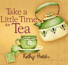 Take time for tea quote via www.TheRabbitHoleRunsDeep.Blog.com