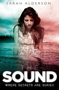 GOODREADS GIVEAWAY!! The Sound by Sarah Alderson