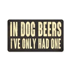 From the Altogether American licensed collection, this Dog Beers Sign metal sign measures 14 inches by 8 inches and weighs in at 1 lb(s). This metal sign is han