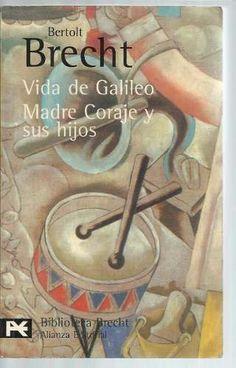 Vida De Galileo Y Madre Coraje Y Sus Hijos. Bertolt Bretch - $ 79.00