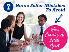 7 Home Seller Mistakes To Avoid When Choosing A Real Estate Agent #realestate #agent #homeselling
