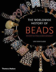 The Worldwide History of Beads: Ancient . Ethnic . Contemporary by Lois Sherr...