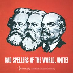 More from our Grammar Propaganda Series, where we have taken iconic political propaganda from around the world and retooled it to promote better grammar, spelling, and punctuation. Save the English language!