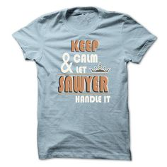 Keep Calm And Let SAWYER Handle it TA001 - #pink shirt #sweater nails. SATISFACTION GUARANTEED => https://www.sunfrog.com/Names/Keep-Calm-And-Let-SAWYER-Handle-it-TA001-LightBlue-14513246-Guys.html?68278