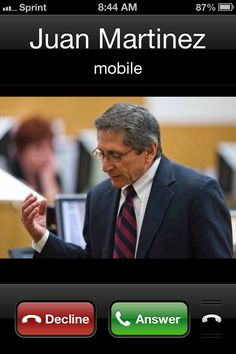 My husband changed my name and photo in his contacts.  Now, prosecutor Juan Martinez calls and texts him pretty often.