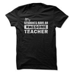 My Students have an Awesome Teacher Funny Gift For Teac T Shirt, Hoodie, Sweatshirt
