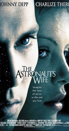Directed by Rand Ravich.  With Charlize Theron, Johnny Depp, Joe Morton, Clea DuVall. After an explosion in space and subsequent two-minute radio-out period, two astronauts return home to their wives. Slightly it's revealed that they're not the same as they were.