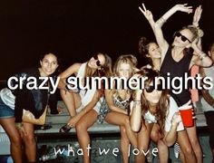 <3 one thing i love about summer. being able to just go crazy