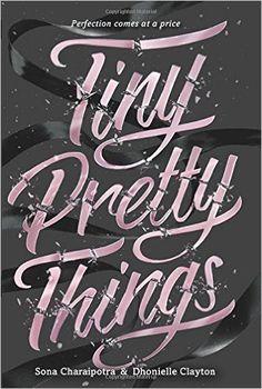 Tiny Pretty Things, Sona Charaipotra, 9780062342393, 9/2