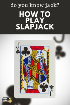 How to Play Slapjack – slap the Jack card game! - How to Play Slapjack – slap the Jack card game! Need a fun to play with the Le - Family Card Games, Fun Card Games, Card Games For Kids, Playing Card Games, Kids Playing, Games With Cards, J Games, Activity Games, Dice Games
