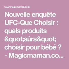 """Nouvelle enquête UFC-Que Choisir: quels produits """"sûrs"""" choisir pour bébé? - Magicmaman.com"""