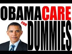 SOCIAL PROGRAMS/CHAPTER 8 ObamaCare Explained | An Explanation of ObamaCare