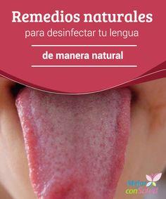 Remedios naturales para desinfectar tu lengua de manera natural Los enjuagues bucales naturales son la mejor forma de asegurarnos de que no quedan bacterias en nuestra lengua después del cepillado. Además, previenen la halitosis y nos dejan un aliento fresco