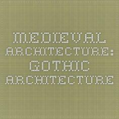 Medieval Architecture: Gothic Architecture