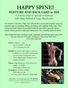 Ukiah, CA A 4 week series of special Posture & Back Care workshops with Mary Paffard Yoga that's suitable for anyone who wishes to increase mobility, ease discomfort and commit to a new way of living wi… Click flyer for more >>