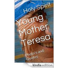 Young Mother Teresa: Photo's and Quotes (English Edition) Quotation Format, English, Mother Teresa, Youth Ministry, Photo Quotes, Faith In God, Apple Tv, Holy Spirit, Kindle