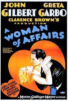 A Woman of Affairs. Greta Garbo, John Gilbert, Lewis Stone, Douglas Fairbanks, Jr. Directed by Clarence Brown. MGM. 1928