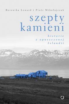 Szepty kamieni. Historie z opuszczonej Islandii