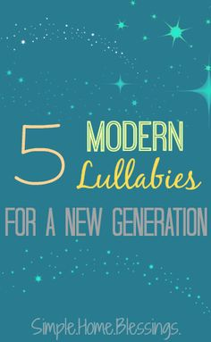 a collection of modern lullabies for this generation. Songs to sing little ones to sleep that parents will love, too.