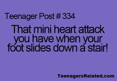 This happens to me all the time sometimes its actually really scary. one time i did it and i fell and turned backwards hit my head on the wall and did backwards summersaults the rest of the way down the stairs.