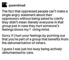 This is why sexism, racism and homophobia go hand in hand. If you can't understand that, we can't be friends.