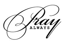 Pray Always Bible Quote Home Art Removable Wall Peel & Stick Sticker for dry-erase board Home Quotes And Sayings, Bible Quotes, I Love My Mother, My Love, Always Tattoo, Pray Always, Gods Favor, Dry Erase Board, Removable Wall