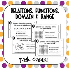 Relations, Functions, Domain & Range Task Cards! Students identify domain and range as well as determine if relations are functions given ordered pairs, mappings, and graphs.
