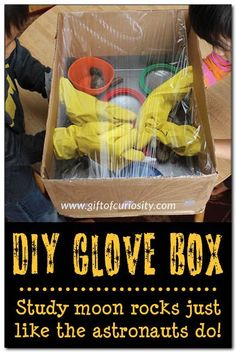 "DIY Astronaut ""Glove Box"": to demonstrate how astronauts & scientists study moon rocks and other specimens in space (from Gift of Curiosity) Space Activities For Kids, Space Preschool, Preschool Science, Science For Kids, Science Activities, Outer Space Theme, Outer Space Crafts, Space Classroom, Space Party"