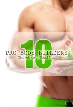 10 Pro Body Builders Give Advice On Food Prep  It's no secret that food prep is important for healthy muscle gains. It can be the difference between gaining clean mass or a mass amount of unnecessary fat. You can't just open up your cabinets and hope to have the right meal ingredients. Proper food prep is a key ingredient to smart clean gains.