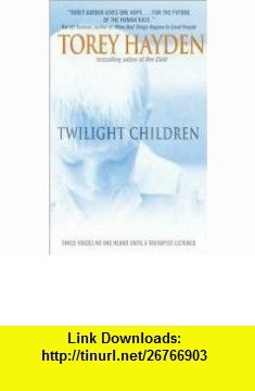 Twilight Children Publisher Avon; ZZZ edition Torey Hayden ,   ,  , ASIN: B004U5NWH4 , tutorials , pdf , ebook , torrent , downloads , rapidshare , filesonic , hotfile , megaupload , fileserve