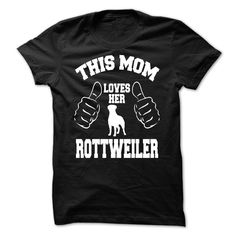 """If only people were as unconditionally loyal, loving, and sympathetic as our canine friends, the world would be a much better place, wouldnt it!? Are you a Proud ROTTWEILER Owner?  Then you will love this t-shirt! Show how much """"This MOM Loves Her ROTTWEILER """". Let everyone know that you love ROTTWEILER."""