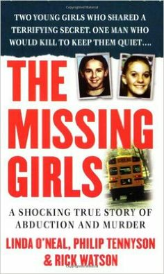 The Missing Girls ** by Linda O'Neal, Philip Tennyson and Rick Watson