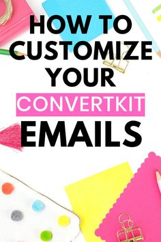 This contains: Customize ConvertKit Emails