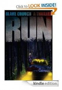 Run by Blake Crouch - Highly rated suspense thriller!