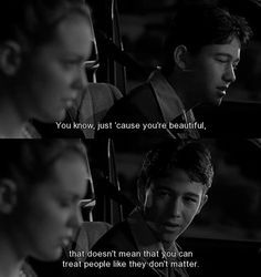 just cause your beautiful doesn't mean you can treat people like they don't matter  10 things I hate about you