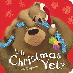 Is It Christmas Yet? by Jane Chapman - Story Snug
